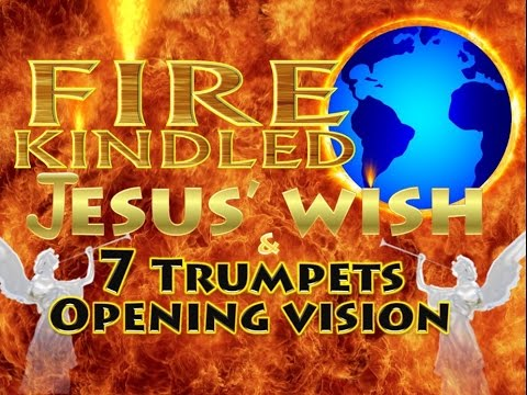 Jesus,Christ,fire,kindled,wrath,wish,desire,7 trumpets,7 bowls of wrath,vials,7 seals,white horse,king of kings,lord of lords,alfa,omega,first,last,bow,crown,conquering,victory,king,trumpet 1,trumpet 2,deuteronomy 32,alter,throne,144000,new jerusalem,bride,holy city,birth pains,beginning of sorrows,revelation,apocalypse,last days,Lord's day,Holy,Spirit,Jesus Christ (Deity),Luke 12,Gospel,Truth,Signs,wonders,miracles,prophesy,presence,altar