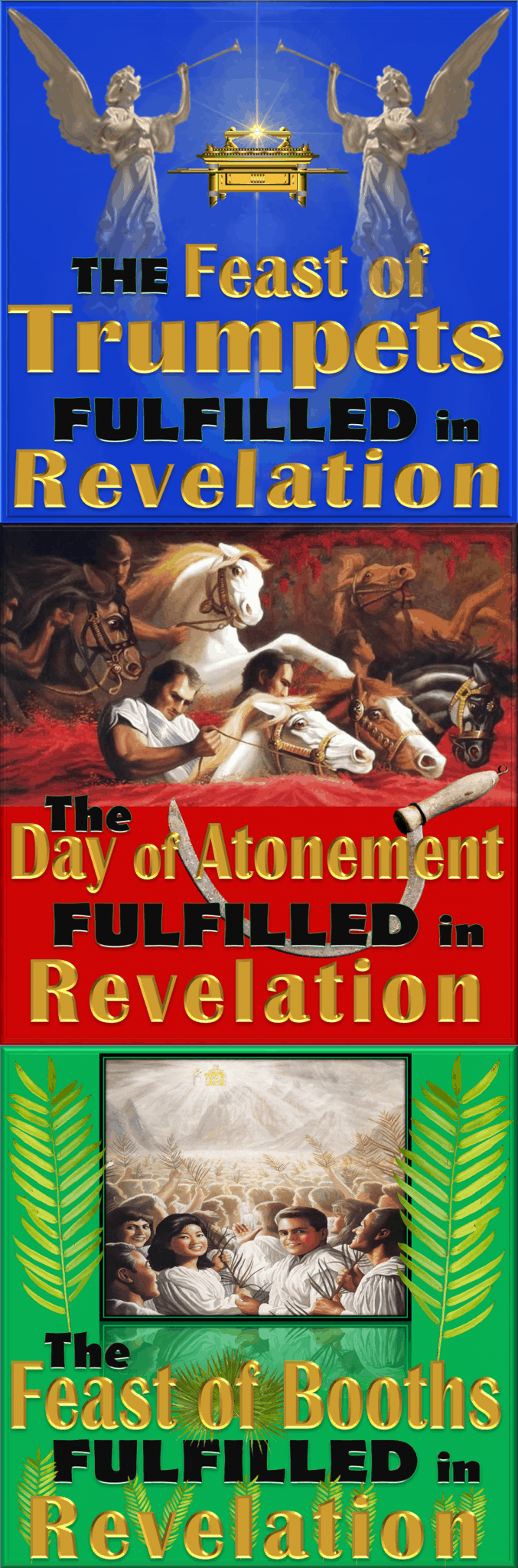 7 Seals,Book of Revelation,Seven Seals,First Seal,Second Seal,Third Seal,Fourth Seal,Fifth Seal,Sixth Seal,Seventh Seal,Revelation Chapter 4,Revelation Chapter 5,Revelation Chapter 6,Revelation Chapter 7,7 Trumpets,Seven Trumpets,First Trumpet,Second Trumpet,Third Trumpet,Fourth Trumpet,Fifth Trumpet,Sixth Trumpet,Seventh Trumpet,Book of Revelation,Picture Gallery,Album,Revelation Chapter 8,Revelation Chapter 9,Revelation Chapter 10,Revelation Chapter 11,Seven Vials of Wrath,7 Vials,7 Bowls,Seven Bowls,wrath,Picture Gallery,Book of Revelation,First Vial,Second Vial,Third Vial,Fourth Vial,Fifth Vial,Sixth Vial,Seventh Vial,Revelation Chapter 15,Revelation Chapter 16, Revelation Chapter 19,Armageddon,7 Bowls of Wrath,First Bowl,Second Bowl,Third Bowl,Fourth Bowl,Fifth Bowl,Sixth Bowl,Seventh Bowl,Feast of Atonement,Day of Atonement,Feast of Affliction,High Priest,Leviticus 23,Leviticus 16,Atonement,Cover,Remove,Purify,Refine,Cleanse,Blood,Atone,Yom Kippur,7 Feasts,Appointed Times,moed,Holy Day,YHWH,Rehearsal,Parallel with Revelation,Fulfillment in Revelation,Fulfilled,Connection,Harvest,7 Seals,7 Trumpets,7 Vials, Wrath,7 Bowls,Seven Seals,Seven Trumpets,Seven Vials,Book of Revelation,Revelation of Jesus Christ,Feast of Trumpets,Yom Teruah,Shouting,Blasting,Leviticus 23,Leviticus Chapter 23,7 Feasts,Seven Feasts,Appointed Times,Holy Convocation,Assembly,Revelation,Book of Revelation,Fulfillment,Fulfilled,Revelation of Jesus Christ,YHWH,Feast of Tabernacles,Feast of Ingathering,Moed,sukkot,Succot,booths,palm branches,celebration,8th Day,Eight Day,Sabbath,Rest,Feast of Booths,Ingathering,Tabernacle,Last Days,End Times,Bible Prophesy,Prophetic,prophet,prophesy,Bible,YHWH,Jehovah,Feast of Atonement,Day of Atonement,Feast of Affliction,Yom Kippur,Great Tribulation,Great Affliction,Blood,Sacrifice,Atone,cleanse,Purify,7 Seals,Book of Revelation,Seven Seals,First Seal,Second Seal,Third Seal,Fourth Seal,Fifth Seal,Sixth Seal,Seventh Seal,Revelation Chapter 4,Revelation Chapte