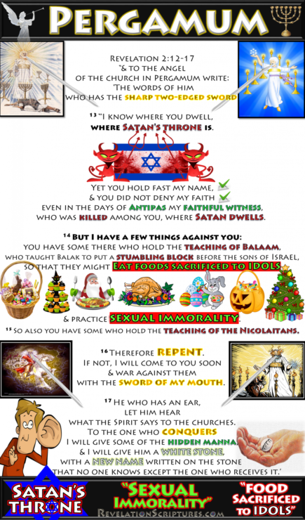 7-churches,7-lamp-stands,7-lampstands,7-stars,abandoned,apostles,book-of-revelation,chapter-2-3,do-the-first-works,Ephesus,first-love,Jesus,Laodicea,midst-of-7-lampstands,Nicolaitians,Pergamum,Philadelphia,remember,revelation,revelation-chapter-1,revelation-chapter-2,revelation-chapter-3,revelation-of-Jesus-Christ,right-hand,Sardis,seven-churches,seven-lamp-stands,seven-lampstands,seven-stars,Smyrna,Thyatira,Satan's Throne,Sexual Immorality,food sacrificed to idols,Hidden Mannah,sword out of mouth,white stone,teaching of Balaam,Balak,pagan holidays,Antipas