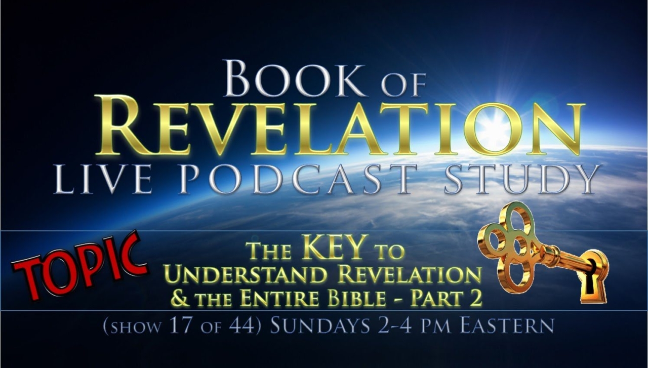 Revelation Podcast Study - The Key to Understand Revelation & the Entire Bible - Part 2 (17 of 44)
