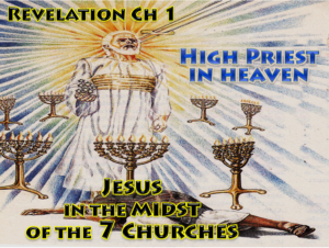 Jesus,Yeshua,High Priest,Heaven,Midst,Seven,Lampstands,Seven Stars,Seven Churches,Sword out of Mouth,Seven Candlesticks,Book of Revelation,Chapter 1 2 & 3,Revelation Chapter 1,right hand