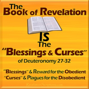 Theme of Bible,Blessings & Curses,Genesis to Revelation,Blessing,Curses,Deuteronomy 27-33,Blessings for Obedience,Curses for Disobedience,Book of Revelation,plagues,Great multitude,144000,destruction,annihilation,7 seals,7trumpets,7 bowls of wrath,7 churches,7 letters,Rev 22:3,no more curse,parallel prophesy,Deuteronomy 27, Deuteronomy 28, Deuteronomy 29, Deuteronomy 30, Deuteronomy 31, Deuteronomy 32, Deuteronomy 33,Understanding the Book of Revelation,Understanding the Bible,Torah,Torah and Revelation,Blessings and Curses and Revelation,Song of Moses,Singing the Song of Moses,Revelation 15:3,End form the beginning,