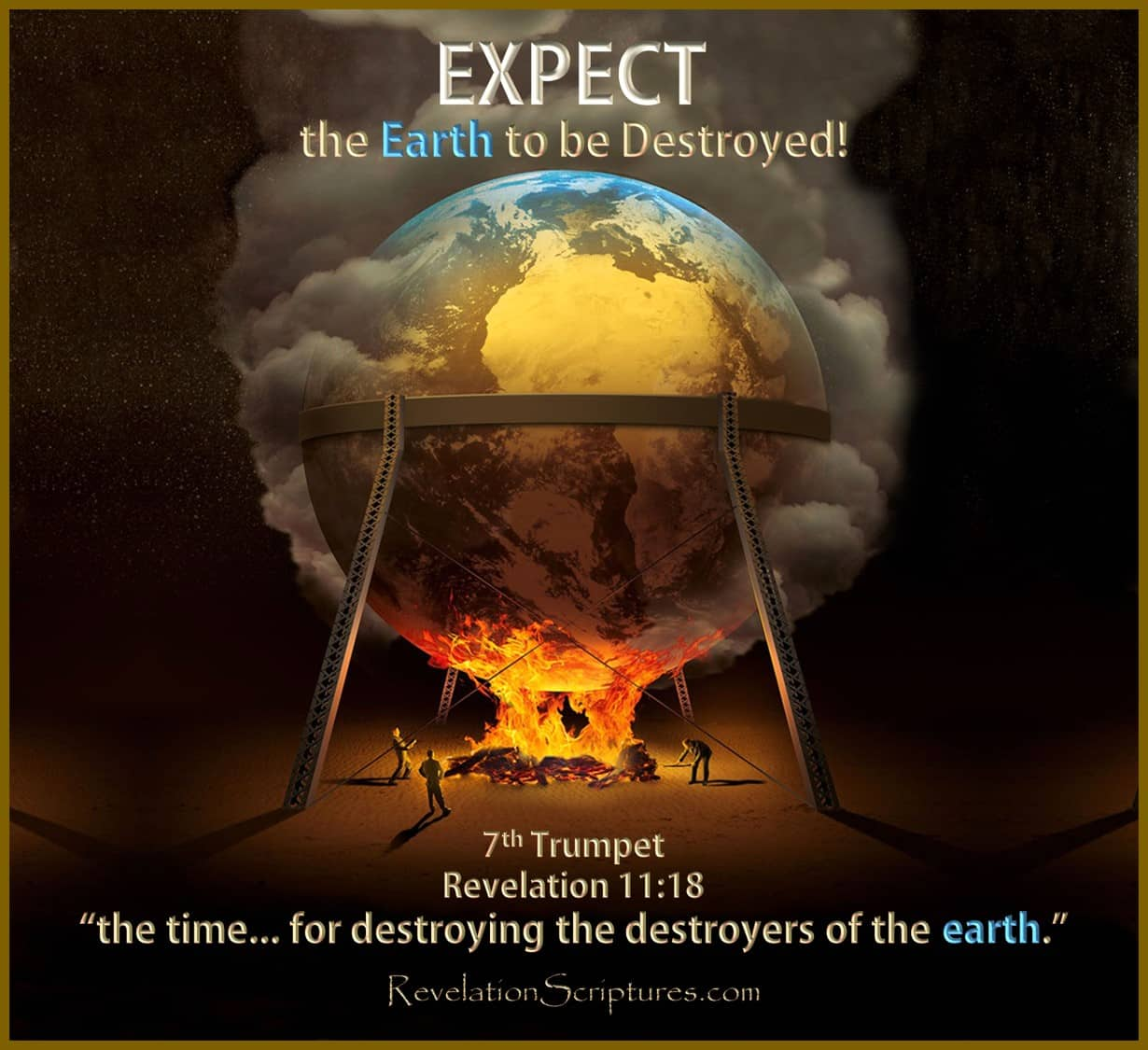 Seventh Trumpet,7th Trumpet,destroy the destroyers of the Earth,time to destroy the destroyers of the earth,Book of Revelation,destroy them which destroy the earth,Revelation 11.18,Revelation Chapter 11,Rev 11,Rev 11.18