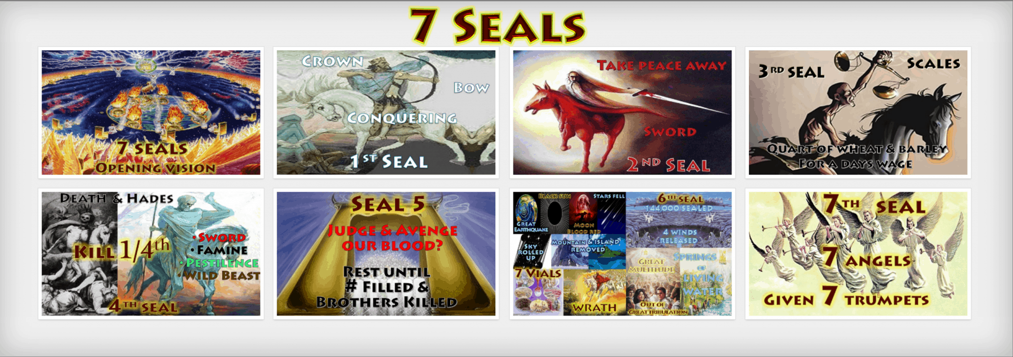 7 Seals,Book of Revelation,Seven Seals,First Seal,Second Seal,Third Seal,Fourth Seal,Fifth Seal,Sixth Seal,Seventh Seal,Revelation Chapter 4,Revelation Chapter 5,Revelation Chapter 6,Revelation Chapter 7,Picture Gallery,Album,Book of Revelation