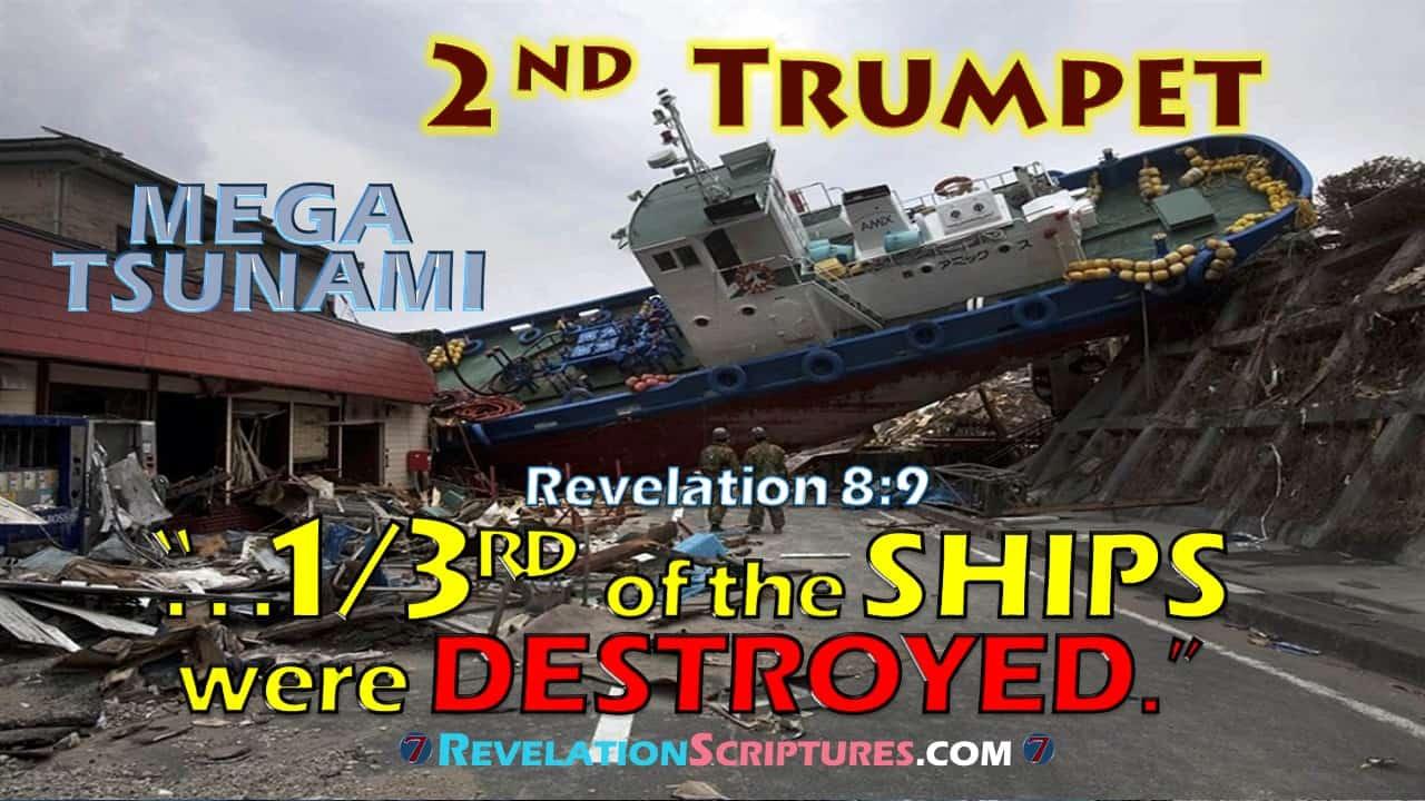2nd Trumpet,second trumpet,trumpet 2,second trumpet revelation,2nd Trumpet Revelation,trumpet 2 Revelation,1/3,third,one third,one-third,ships destroyed,ships,ships wrecked,boats,boats destroyed,boats wrecked,1/3rd ,Revelation 8:9,Revelation Chapter 8 verse 9,a third of the ships were destroyed,one-third of all the ships on the sea were destroyed,third part of the ships were destroyed,book of Revelation,7 Trumpets,Seven trumpets,Mega Tsumani,tsunami