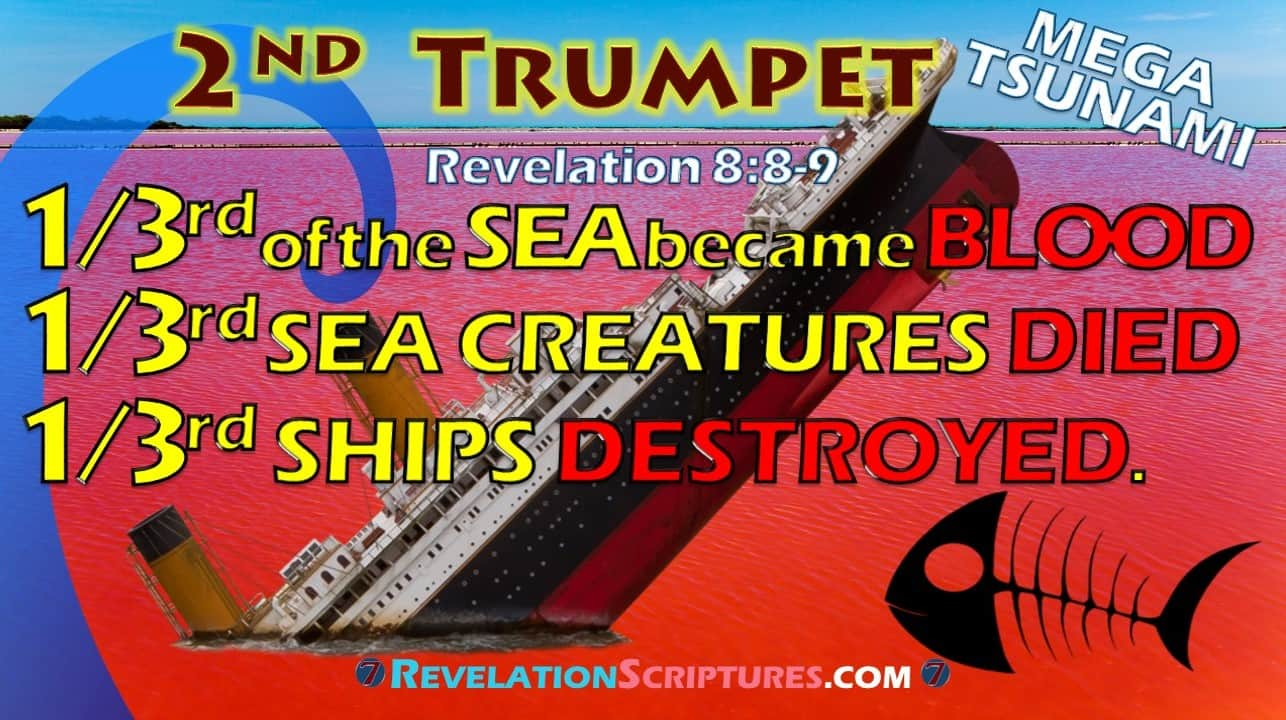 2nd Trumpet,second trumpet,trumpet 2,second trumpet revelation,2nd Trumpet Revelation,trumpet 2 Revelation,Revelation 8:8,Revelation Chapter 8 verse 8,book of Revelation,Apocalypse,biblical interpretation,scriptural interpretation,7 Trumpets,Seven trumpets,7 trumpets Revelation,seven trumpets revelation,Mega Tsumani,tsunami,comet,star,asteroid,meteor,something like a great mountain,great mountain,mountain,burning with fire,thrown into sea,all ablaze,hurled into the sea, something like a huge mountain,huge mountain, cast into the sea,1/3,third,one third,one-third,ships destroyed,ships,ships wrecked,boats,boats destroyed,boats wrecked,1/3rd ,Revelation 8:9,Revelation Chapter 8 verse 9,a third of the ships were destroyed,one-third of all the ships on the sea were destroyed,third part of the ships were destroyed,a third of the sea became blood,sea became blood,sea turned into blood,sea blood,a third,third part