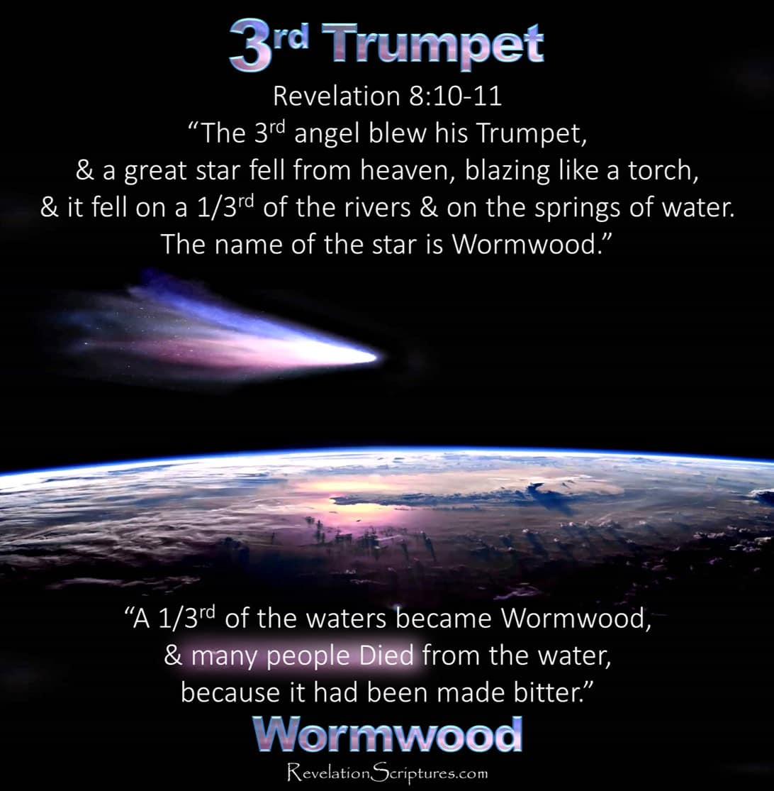 Third Trumpet,trumpet 3,3rd Trumpet,3rd Trumpet revelation,Star fell,star fall,star,Wormwood,bitter,poison water,toxic water,water wars,water more expensive than gold,Third Rivers,third Springs,Bitter,Poison Water,Seven Trumpets,Book of Revelation,Revelation Chapter 8,Revelation 8,Apocalypse,7 Trumpets,Water of Gall,poisioned water,polluted water,contaminated water,drinking water,dieing of thirst,drinking polluted water,Book of Revelation