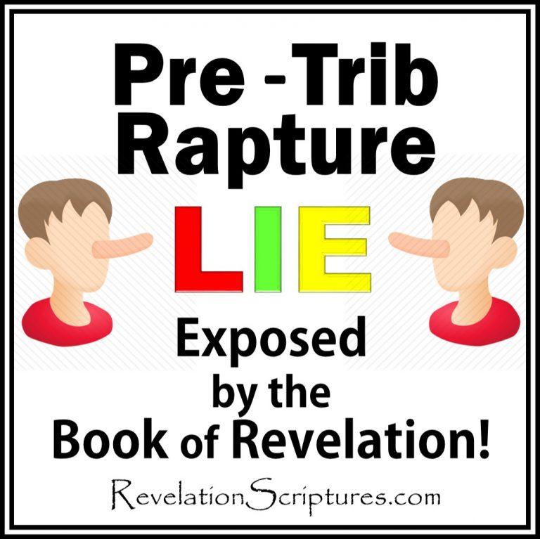 Pre-Trib Rapture Lie Death Sentence at Revelation 22:18-19 & Jeremiah 14:13-16