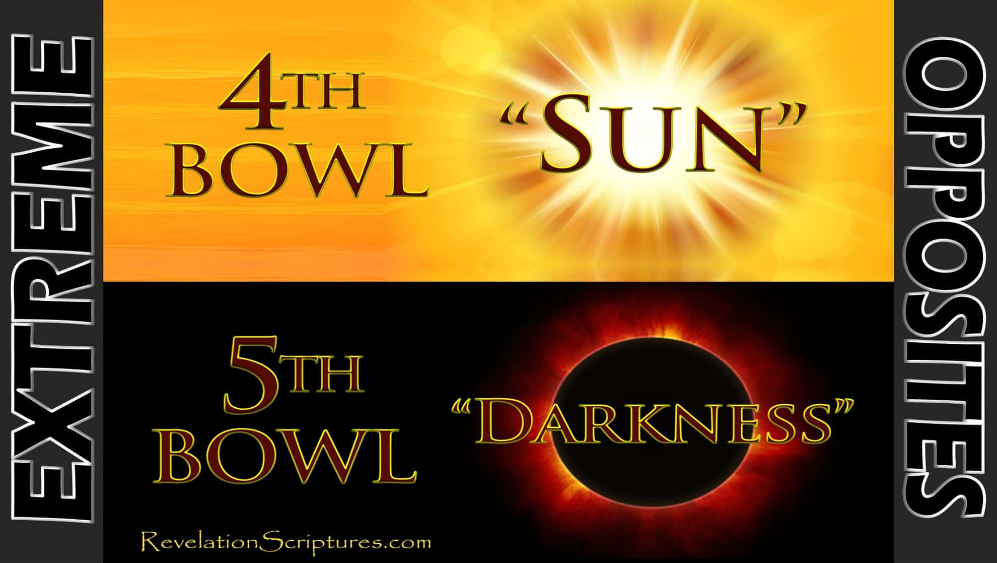 Extreme Opposites,light,darkness,light and darkness,Bible,Sun and darkness,Fifth Bowl, Fifth Vial of Wrath,5th Vail,5th Bowl,Throne of Beast,Kingdom,Plunged,Darkness,Gnaw Tongues,Painful,Sores,Seven Bowls of Wrath,Book of Revelation,Revelation Chapter 16,Apocalypse,4th Bowl of Wrath,4th Vial of Wrath,4th Bowl,Fourth Bowl,4th Vile,Fourth Vile,Sun,Sol,Scorch,Scorch men,scorch earth,scorch fire,scorch people,scorch everyone,Fire,Heat,Intense Heat,hot,Global Warming,climate change,earth burning,earth on fire,earth burning,people burning,Judgment,Plagues,10 plagues of Egypt,7 Angles,7 last Plagues,7 Final Plagues,Curses,7 Golden Bowls,Day of Wrath,Day of Vengeance,Anger,7 Vials of Wrath,7 Bowls of Wrath,Book of Revelation,Revelation 15,Revelation 16,Revelation Chapter 15,Revelation Chapter 16,Seven Vials of Wrath,7 Vials,7 Bowls,Seven Bowls,wrath,Picture Gallery,pictures,Book of Revelation,
