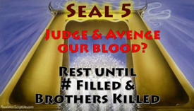 Fifth Seal,Martyr,Slaughtered Souls,Under Altar,Judge,Avenge,White Robe,Rest,Seven Seals Revelation,144000,Brothers Killed,Number Filled,Complete,Revelation Chapter 6,Apocalypse